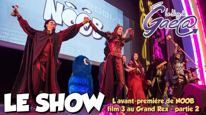 Show Grand Rex 2017 pour l'avant-première Noob film 3